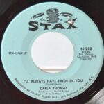 SOUL-45RPM-CARLA-THOMAS-ILL-ALWAYS-HAVE-FAITH-IN-YOU-STOP-THIEF-STAX-191899350540-4