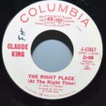 ROCKABILLY-PROMO-45RPM-BY-CLAUDE-KING-THE-RIGHT-PLACE-AT-THE-RIGHT-TIME-COLUMBIA-192054507416-3